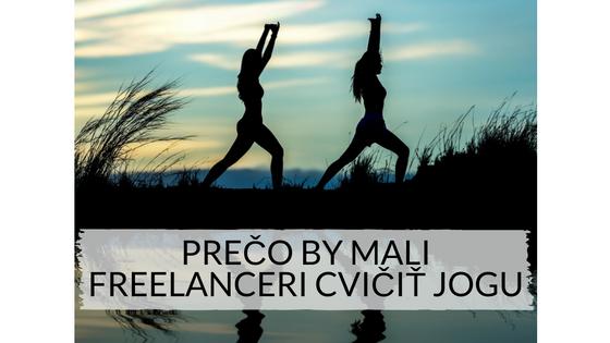 Prečo by mali freelanceri cvičiť jogu