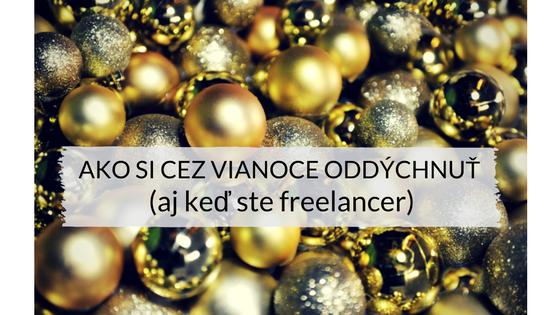 Ako si cez Vianoce oddýchnuť (aj keď ste freelancer)